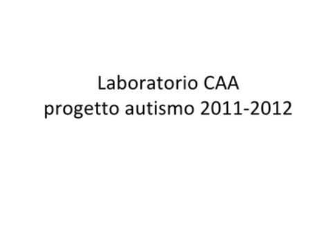Laboratorio CAA -Autismo anno 2011-2012