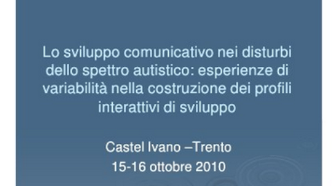 Lo sviluppo comunicativo nei disturbi dello spettro autistico