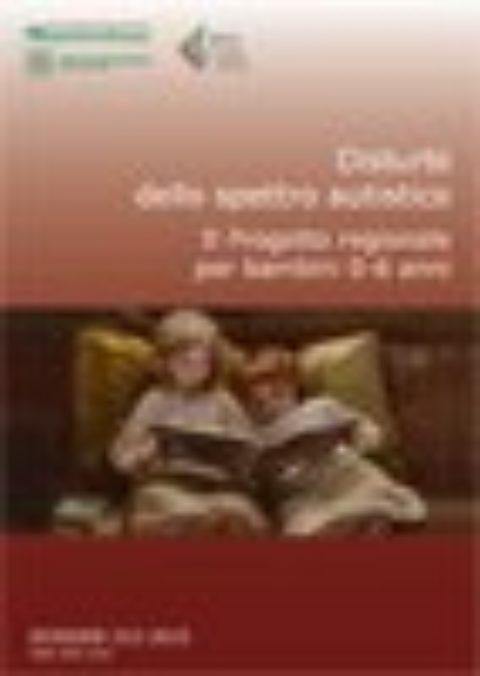Disturbi dello spettro autistico. Il Progetto della Regione Emilia per i bambini 0-6 anni