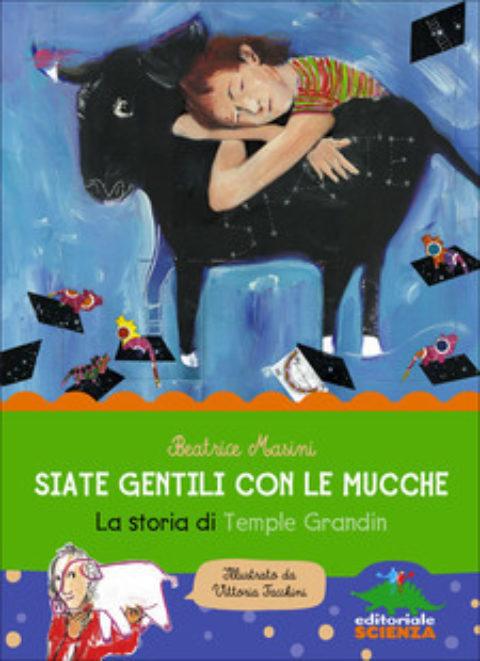 Siate gentili con le mucche: la storia di Temple Grandin