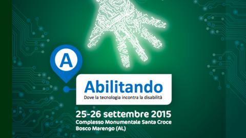 Tecnologie per disabilità: Abilitando 25 e 26 settembre a Bosco Marengo Alessandria