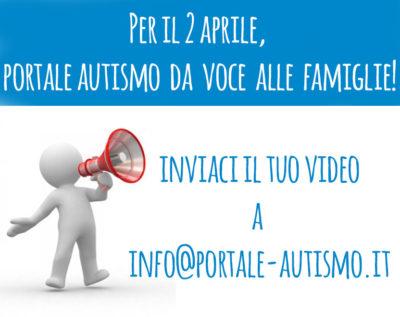 Per il 2 aprile, Portale Autismo darà voce alle famiglie #autismosenzafiltri
